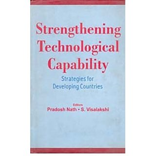 Strengthening Technological Capability Strategies For Developing Countries