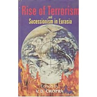 Rise of Terrorism And Secessionism In Eurasia