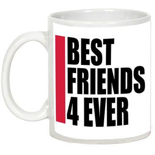 Friendship Day Gifts - AllUPrints Best Friends Are 4 Ever White Ceramic Coffee Mug - 11oz