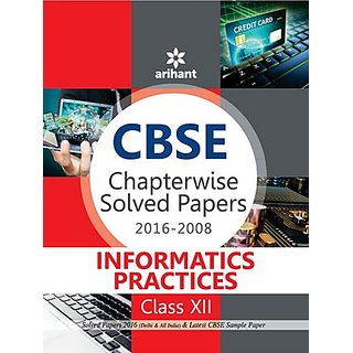 CBSE Chapterwise 2016-2008 Informatics Practices Class 12th