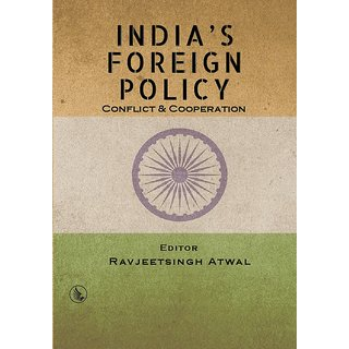 Indias Foreign Policy  Conflict  Cooperation