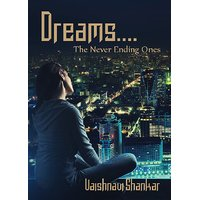 Dreams....  The Never Ending Ones