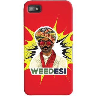 Oyehoye WEEDesi Quirky Style Printed Designer Back Cover For Blackberry Z1O Mobile Phone - Matte Finish Hard Plastic Slim Case