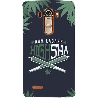 Oyehoye Dum Laga Ke Highsha Quirky Printed Designer Back Cover For LG G4 H818N Mobile Phone - Matte Finish Hard Plastic Slim Case