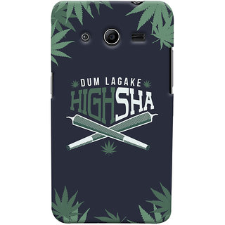 Oyehoye Dum Laga Ke Highsha Quirky Printed Designer Back Cover For Samsung Galaxy Core 2 Mobile Phone - Matte Finish Hard Plastic Slim Case