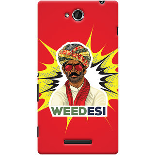 Oyehoye WEEDesi Quirky Style Printed Designer Back Cover For Sony Xperia C Mobile Phone - Matte Finish Hard Plastic Slim Case