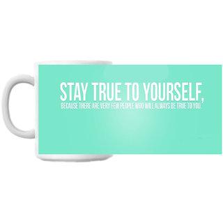Always Be True Coffee Mug