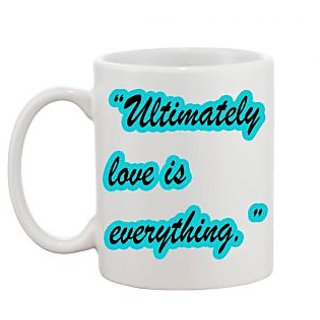 Love is Everything Coffee Mug
