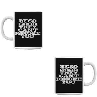 Cant ignore White Coffee Mug