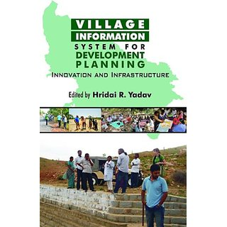 Village Information System For Development Planning - Innovation and Infrastructure