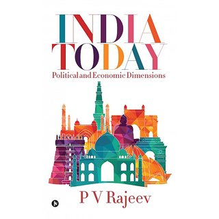 INDIA TODAY Political and Economic Dimensions