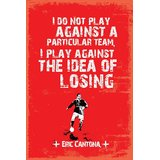 Eric Cantona I Don'T Play Against