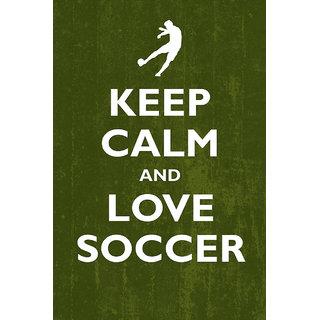 Keep Calm And Love Soccer