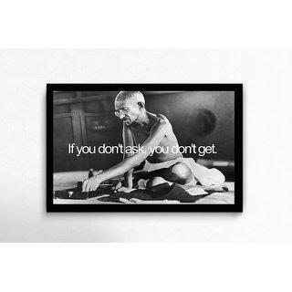 Gandhiji - If You Don'T Ask Framed Poster