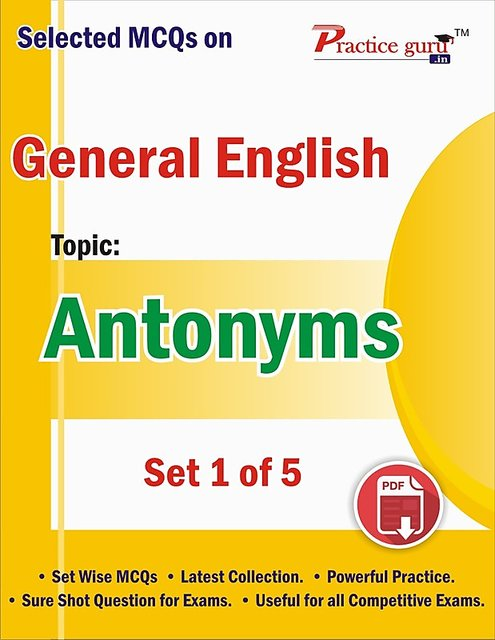 Selected MCQs on English - Antonyms Set 1 of 5