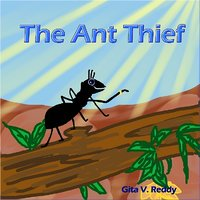 The Ant Thief (Picture Book for Kids 3-7)