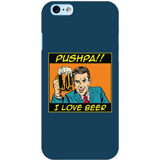 Oyehoye Pushpa I Love Beer Quirky Printed Designer Back Cover For New Apple iPhone 6 Mobile Phone - Matte Finish Hard Plastic Slim Case