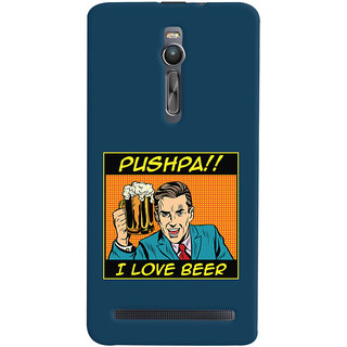 Oyehoye Pushpa I Love Beer Quirky Printed Designer Back Cover For Asus Zenfone 2 ZE551ML Mobile Phone - Matte Finish Hard Plastic Slim Case
