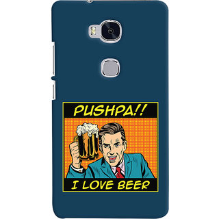 Oyehoye Pushpa I Love Beer Quirky Printed Designer Back Cover For Huawei Honor 5X / Dual Sim Mobile Phone - Matte Finish Hard Plastic Slim Case