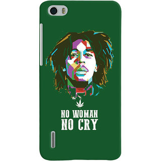 Oyehoye No Woman No Cry Quirky Printed Designer Back Cover For Huawei Honor 6 / Dual Sim Mobile Phone - Matte Finish Hard Plastic Slim Case