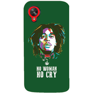 Oyehoye No Woman No Cry Quirky Printed Designer Back Cover For LG Google Nexus 5 Mobile Phone - Matte Finish Hard Plastic Slim Case