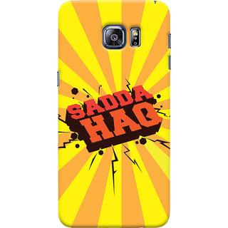 Oyehoye Sadda Haq Quirky Printed Designer Back Cover For Samsung Galaxy S6 Edge Mobile Phone - Matte Finish Hard Plastic Slim Case