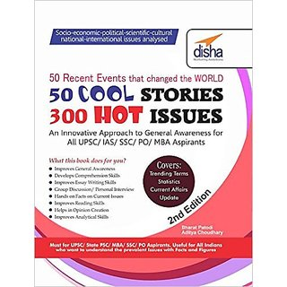50 COOL Stories 300 HOT Issues General Knowledge Analysed for IAS/ CSAT/ MBA/ GMAT/ Bank PO/ SSC 2nd Edition