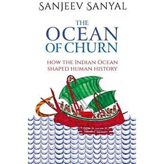 The Ocean of Churn -How the Indian Ocean Shaped Human History
