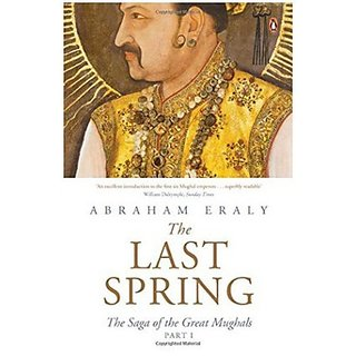 Last Spring The  The Saga Of (Vol. I) (Eraly, Abraham)