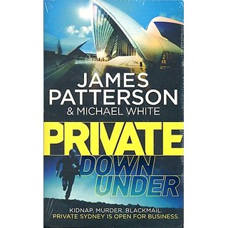 Private Down Under (Paperback, James Patterson Michael White)