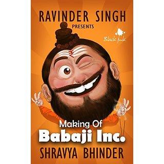 Making Of Babaji Inc. (English) (Paperback, Shravya Bhinder, Ravinder Singh)