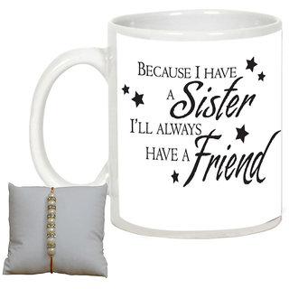 Gift For Rakhi Brothersister Alluprints Because I Have A Sister Always Have A Friend White Ceramic Coffee Mug With Rakhi Design 4 11 Oz
