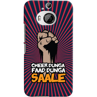 Oyehoye HTC One M9 Plus Mobile Phone Back Cover With Cheer Dunga Faad Dunga Quirky - Durable Matte Finish Hard Plastic Slim Case