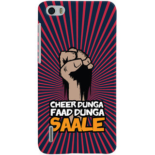 Oyehoye Huawei Honor 6 / Dual Sim Mobile Phone Back Cover With Cheer Dunga Faad Dunga Quirky - Durable Matte Finish Hard Plastic Slim Case