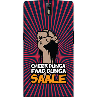 Oyehoye OnePlus One Mobile Phone Back Cover With Cheer Dunga Faad Dunga Quirky - Durable Matte Finish Hard Plastic Slim Case