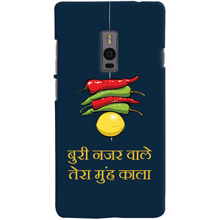Oyehoye OnePlus 2 Mobile Phone Back Cover With Buri Nazar Wale Tera Muh Kala Quirky - Durable Matte Finish Hard Plastic Slim Case