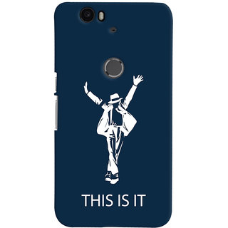 Oyehoye Huawei Google Nexus 6P Mobile Phone Back Cover With This is it Michael Jackson - Durable Matte Finish Hard Plastic Slim Case