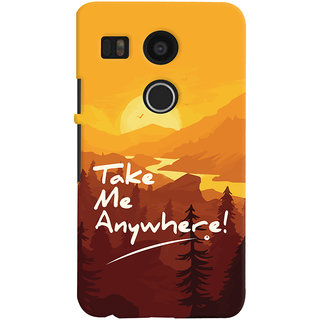 Oyehoye LG Google Nexus 5X New (2016 Edition) Mobile Phone Back Cover With Take Me Anywhere Travellers Choice - Durable Matte Finish Hard Plastic Slim Case