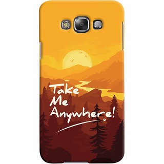 Oyehoye Samsung Galaxy E7 Mobile Phone Back Cover With Take Me Anywhere Travellers Choice - Durable Matte Finish Hard Plastic Slim Case