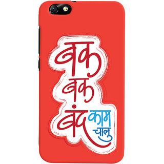 Oyehoye Huawei Honor 4X / Dual Sim / Glory Play Mobile Phone Back Cover With Bak Bak band Kam Chaalu Quirky - Durable Matte Finish Hard Plastic Slim Case