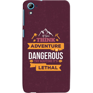 Oyehoye HTC Desire 826/Dual Sim Mobile Phone Back Cover With Motivational Quote - Durable Matte Finish Hard Plastic Slim Case