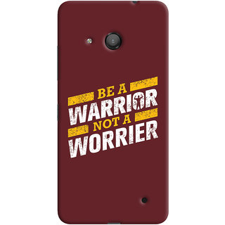 Oyehoye Microsoft Lumia 550 Mobile Phone Back Cover With Motivational Quote - Durable Matte Finish Hard Plastic Slim Case