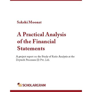 A Practical Analysis of the Financial Statements  A project report on the Study of Ratio Analysis at the Drytech Proces
