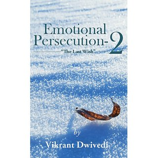Emotional Persecution - 2  The Last Wish