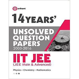 14 Years' Unsolved Question Papers (2003-2016) IIT JEE (JEE MAIN  ADVANCED)