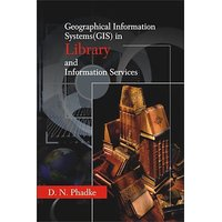 Geographical Information Systems (GIS) in Library and Information Services