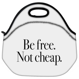 Snoogg Be Free Not Cheap Designer Protective Back Case Cover For Oneplus 3 Travel OutdoorTote Lunch Bag