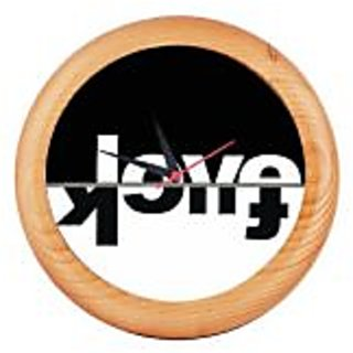 Printed Rounded Wooden wall clocks Asns Online Services - LOVE FUCK