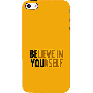 ifasho Believe in yourself Back Case Cover for Apple iPhone 5