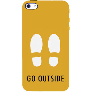 ifasho life Quotes go outside Back Case Cover for Apple iPhone 5